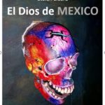 El Dios de Mexico (español)